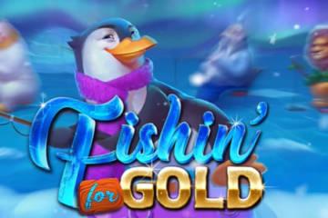 Fishin For Gold